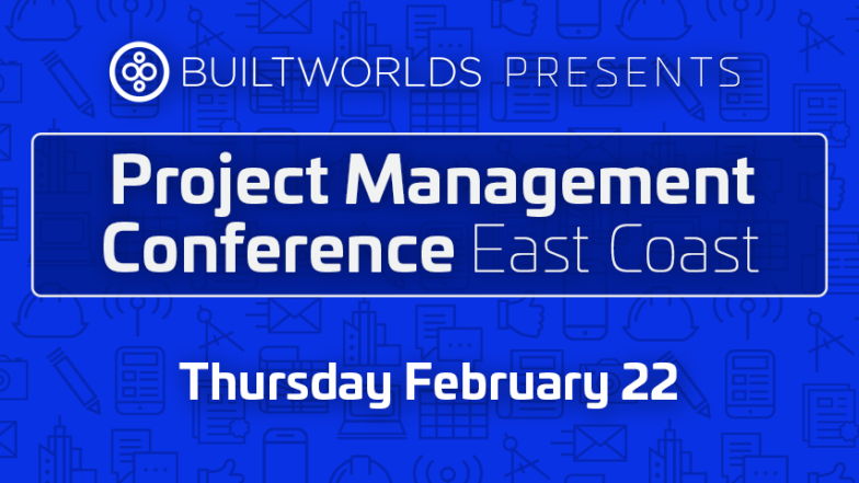 BuiltWorlds Project Management Conference East Coast