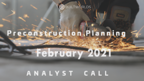 2021 Analyst Call Preconstruction Planning February